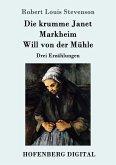 Die krumme Janet / Markheim / Will von der Mühle (eBook, ePUB)
