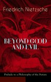 BEYOND GOOD AND EVIL - Prelude to a Philosophy of the Future (eBook, ePUB)