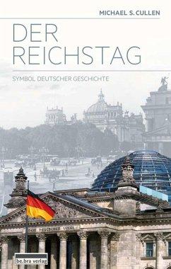 Der Reichstag (eBook, ePUB) - Cullen, Michael S.
