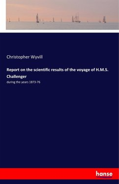 Report on the scientific results of the voyage of H.M.S. Challenger