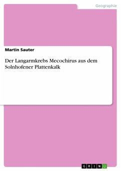 Der Langarmkrebs Mecochirus aus dem Solnhofener Plattenkalk