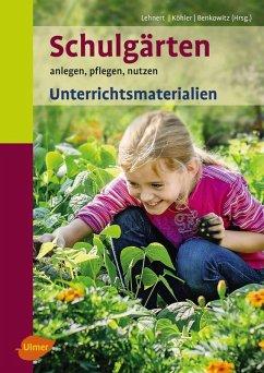 Schulgärten. Unterrichtsmaterialien (eBook, PDF) - Lehnert, Hans-Joachim; Köhler, Karlheinz; Benkowitz, Dorothee