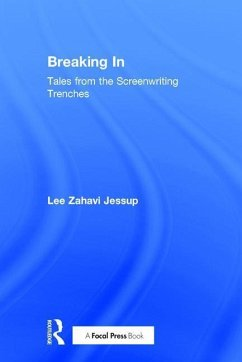 Breaking in: Tales from the Screenwriting Trenches - Jessup, Lee