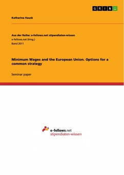 Minimum Wages and the European Union. Options for a common strategy