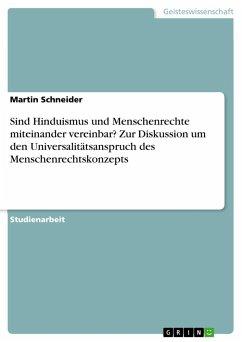 Sind Hinduismus und Menschenrechte miteinander vereinbar? Zur Diskussion um den Universalitätsanspruch des Menschenrechtskonzepts