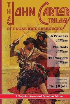 The John Carter Trilogy of Edgar Rice Burroughs - Burroughs, Edgar Rice; John, Finn J. D.
