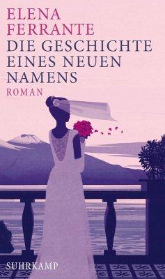 Die Geschichte eines neuen Namens / Neapolitanische Saga Bd.2 (eBook, ePUB) - Ferrante, Elena