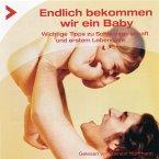 Endlich bekommen wir ein Baby - Wichtige Tipps zur Schwangerschaft und erstem Lebensjahr (MP3-Download)