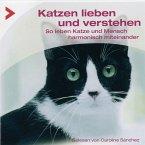 Katzen richtig lieben und verstehen - So leben Katze und Mensch harmonisch miteinander (MP3-Download)