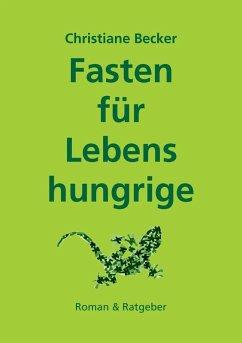 Fasten für Lebenshungrige (eBook, ePUB) - Becker, Christiane