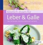 Köstlich essen für Leber & Galle (eBook, PDF)