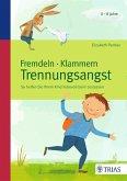 Fremdeln - Klammern - Trennungsangst (eBook, ePUB)