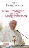 Neue Predigten aus den Morgenmessen (eBook, ePUB)