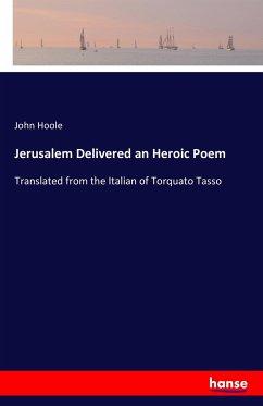Jerusalem Delivered an Heroic Poem