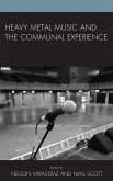 Heavy Metal Music and the Communal Experience (eBook, ePUB)