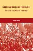 Labor Relations in New Democracies