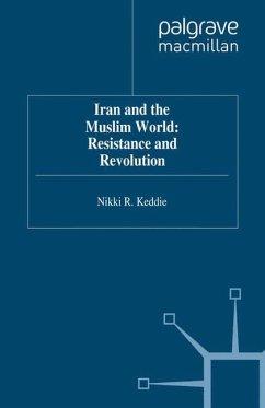 Iran and the Muslim World: Resistance and Revolution - Keddie, N.