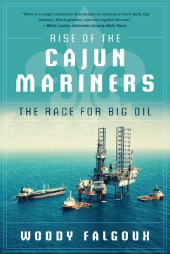 Rise of the Cajun Mariners: The Race for Big Oil - Falgoux, Woody