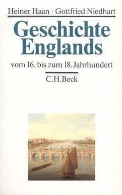 Geschichte Englands Bd. 2: Vom 16. bis zum 18. Jahrhundert - Haan, Heiner; Niedhart, Gottfried