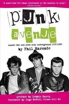 Punk Avenue: Inside the New York City Underground, 1972-1982 - Marcade, Phil