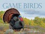 Game Birds (Wild Turkey Cover): A Celebration of North American Upland Birds