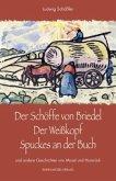 Der Schöffe von Briedel / Der Weißkopf / Spuckes an der Buch