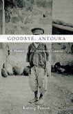 Goodbye, Antoura: A Memoir of the Armenian Genocide