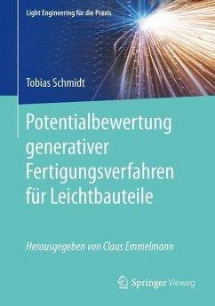 Potentialbewertung generativer Fertigungsverfahren für Leichtbauteile - Schmidt, Tobias