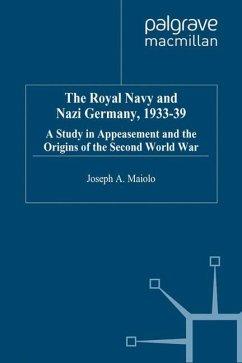 The Royal Navy and Nazi Germany, 1933-39 - Maiolo, J.