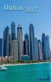 Dubai 2017 - Buchkalender   Terminplaner - die Stadt der Superlative - Kalender zum Planen, Entdecken und Träumen