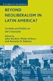 Beyond Neoliberalism in Latin America?