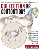 Collection or Contortion?: Exposing the Misconceptions and Exploring the Truths of Horse Positioning and Bend