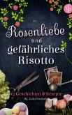 Rosenliebe und gefährliches Risotto (eBook, ePUB)