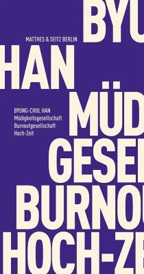 Müdigkeitsgesellschaft Burnoutgesellschaft Hoch-Zeit (eBook, ePUB) - Han, Byung-Chul