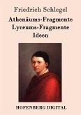 Athenäums-Fragmente / Lyceums-Fragmente / Ideen (eBook, ePUB)