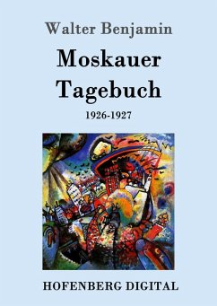 Moskauer Tagebuch (eBook, ePUB) - Benjamin, Walter