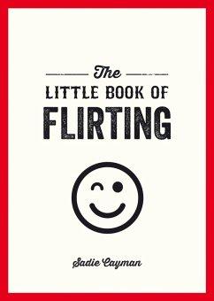 The Little Book of Flirting (eBook, ePUB)