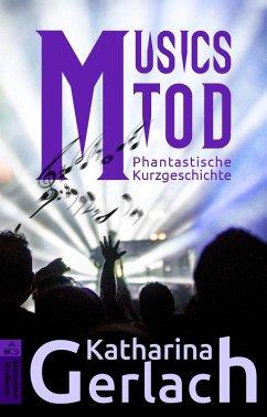 Musics Tod (eBook, ePUB) - Gerlach, Katharina