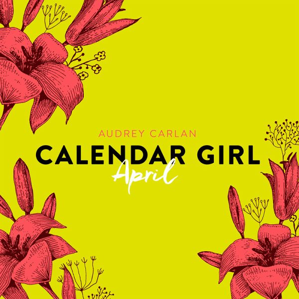 Calendar Girl April Kindle : Calendar girl april bd ungekürzt