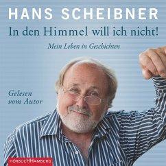 In den Himmel will ich nicht! (MP3-Download) - Scheibner, Hans