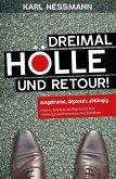 Dreimal Hölle und retour (eBook, ePUB)
