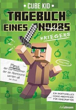 Tagebuch eines Kriegers / Minecraft-Comic-Abenteuer Bd.1 (eBook, ePUB) - Kid, Cube