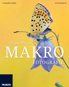 Makrofotografie (eBook, ePUB) - Kolossa, Andreas