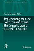 Implementing the Cape Town Convention and the Domestic Laws on Secured Transactions