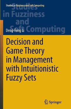 Decision and Game Theory in Management With Intuitionistic Fuzzy Sets