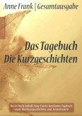 Anne Frank Gesamtausgabe: Das Tagebuch   Die Kurzgeschichten (eBook, ePUB)