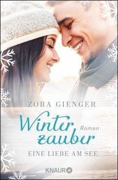 Winterzauber: Eine Liebe am See (eBook, ePUB) - Gienger, Zora