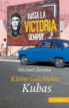 Kleine Geschichte Kubas (eBook, ePUB) - Zeuske, Michael