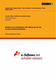 Einfluss von Antizipation der Messung auf die Cortisol-Aufwachreaktion (eBook, PDF)
