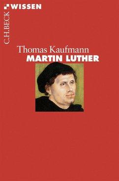 Martin Luther - Kaufmann, Thomas